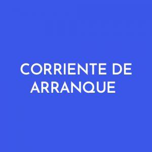 CORRIENTE DE ARRANQUE
