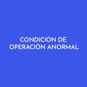 CONDICIÓN DE OPERACIÓN ANORMAL