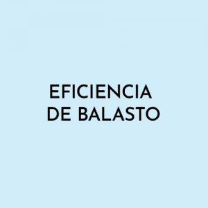EFICIENCIA DE BALASTO