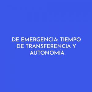 DE EMERGENCIA: TIEMPO DE TRANSFERENCIA Y AUTONOMÍA
