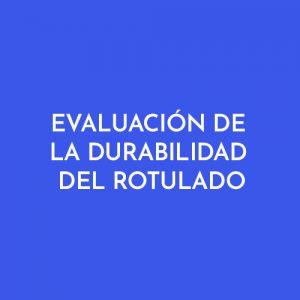 EVALUACIÓN DE LA DURABILIDAD DEL ROTULADO