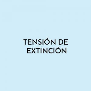 TENSIÓN DE EXTINCIÓN